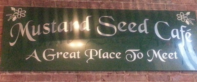 Mustard Seed Cafe, A Great Place to Meet